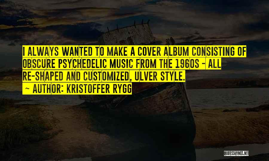 Music Albums Quotes By Kristoffer Rygg