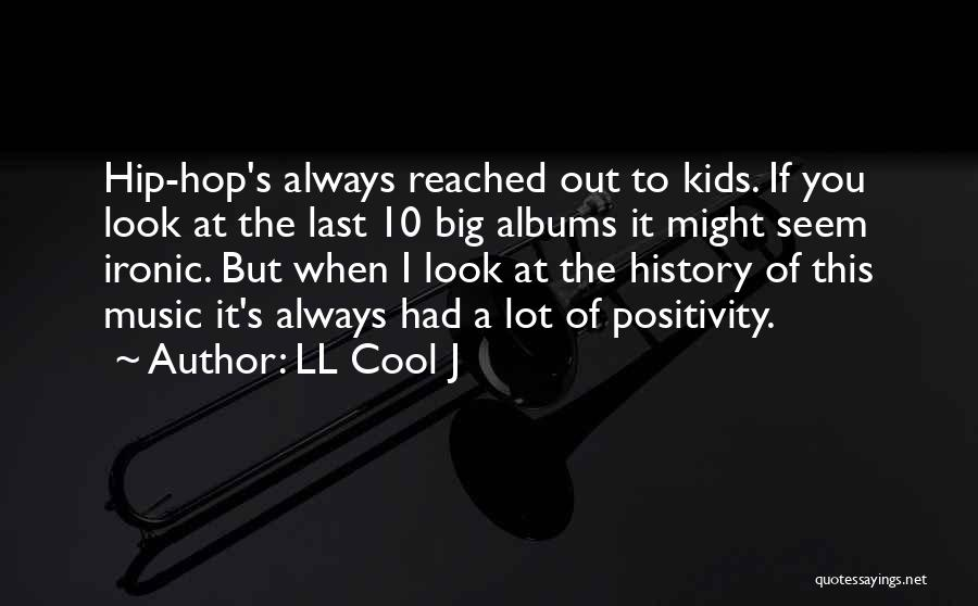 Music Albums Quotes By LL Cool J