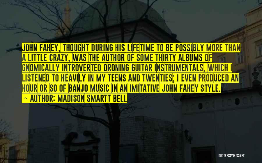 Music Albums Quotes By Madison Smartt Bell