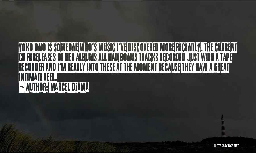Music Albums Quotes By Marcel Dzama