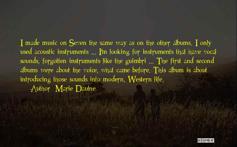 Music Albums Quotes By Marie Daulne