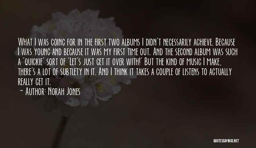 Music Albums Quotes By Norah Jones