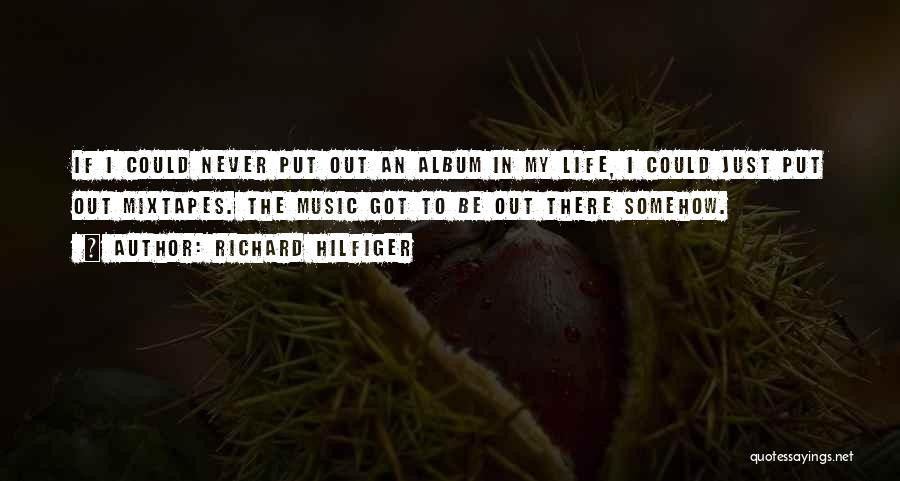 Music Albums Quotes By Richard Hilfiger