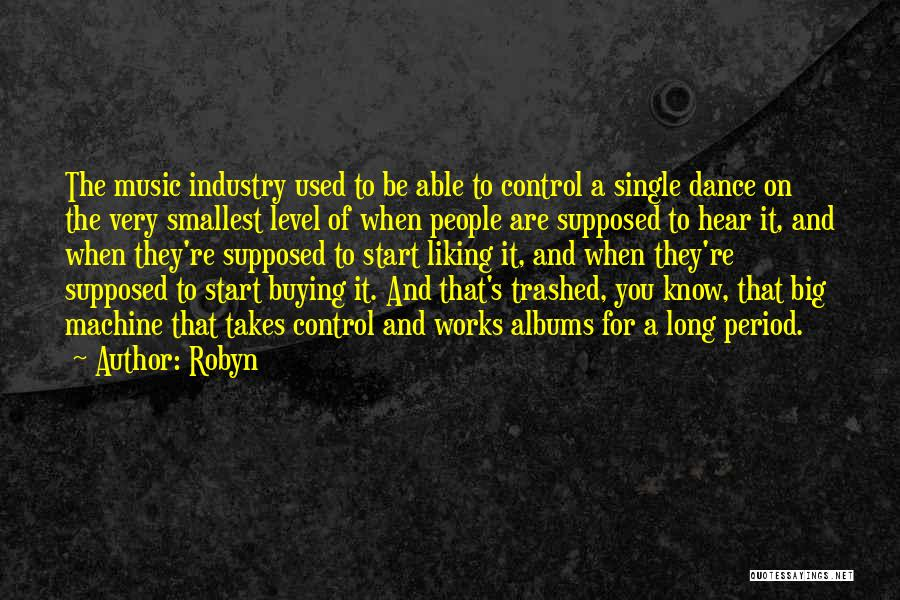 Music Albums Quotes By Robyn