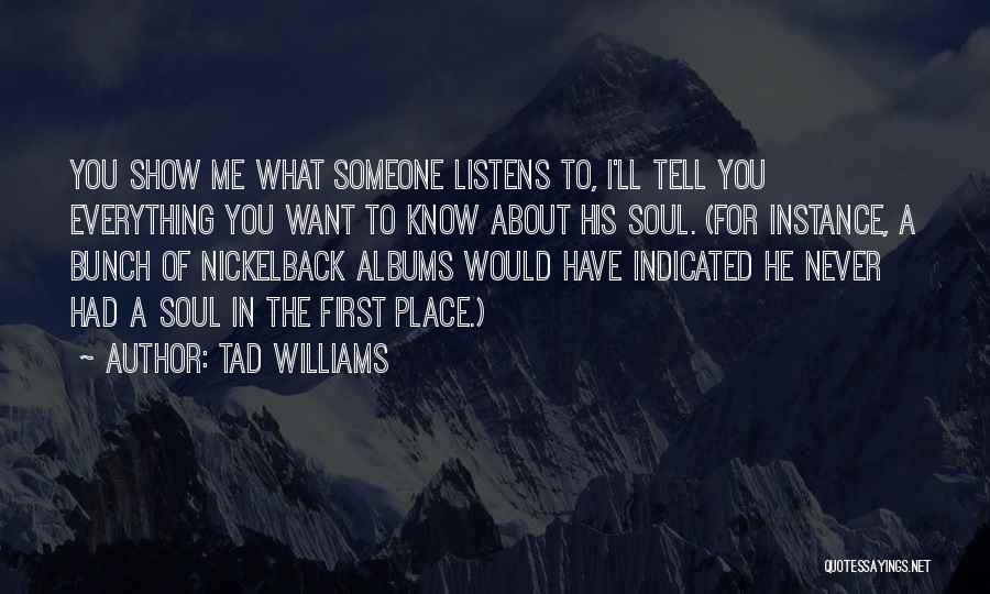 Music Albums Quotes By Tad Williams