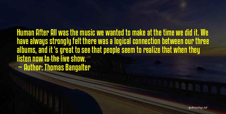 Music Albums Quotes By Thomas Bangalter