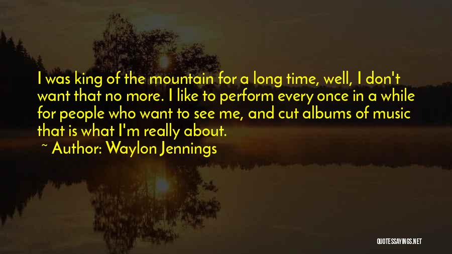 Music Albums Quotes By Waylon Jennings