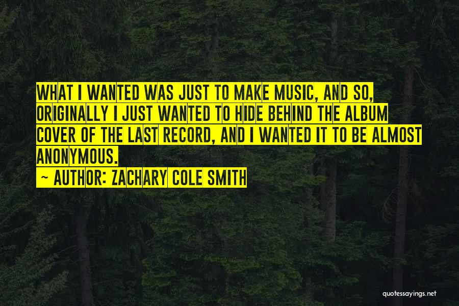 Music Albums Quotes By Zachary Cole Smith