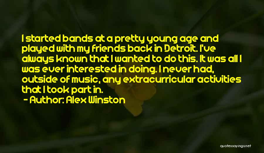 Music Bands Quotes By Alex Winston