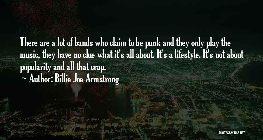 Music Bands Quotes By Billie Joe Armstrong
