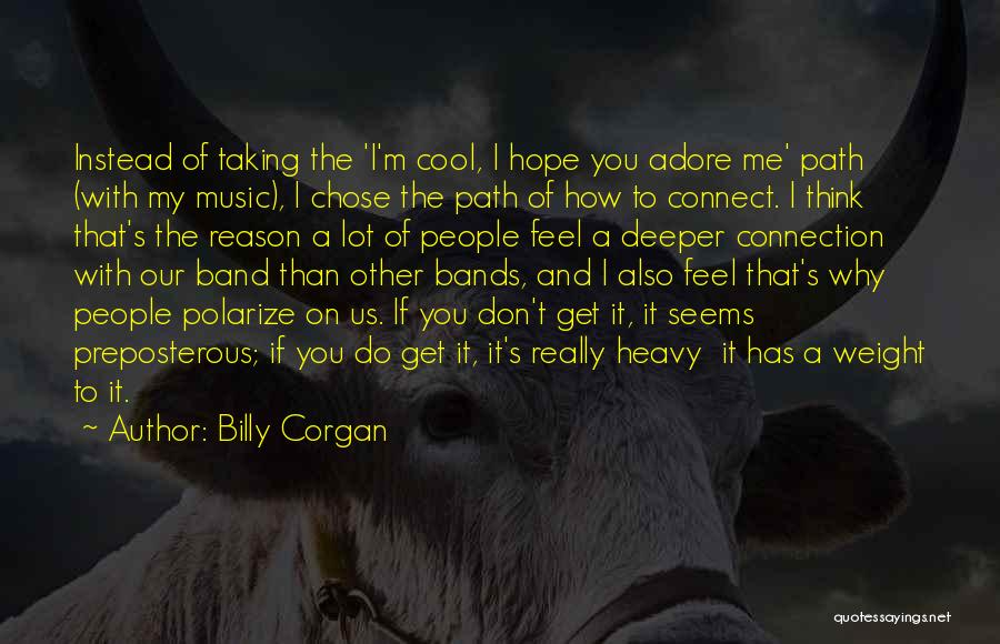 Music Bands Quotes By Billy Corgan