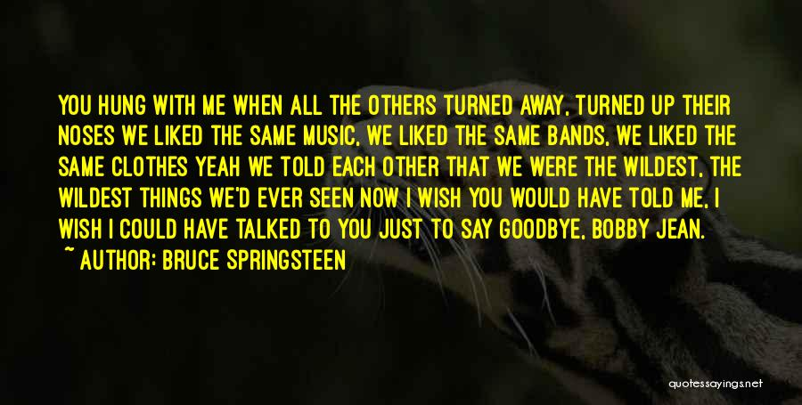 Music Bands Quotes By Bruce Springsteen