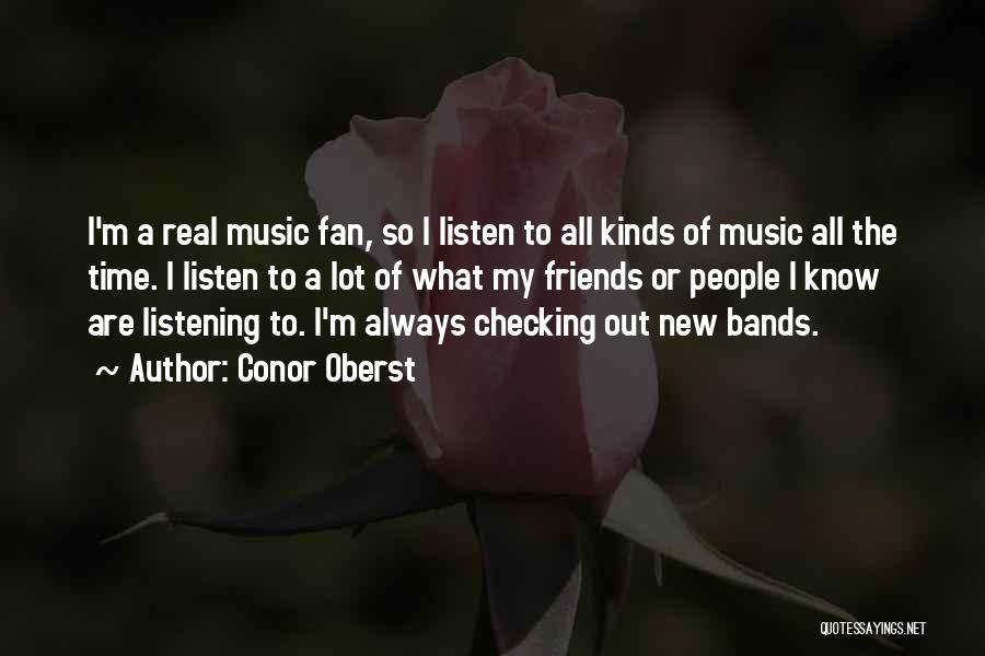 Music Bands Quotes By Conor Oberst