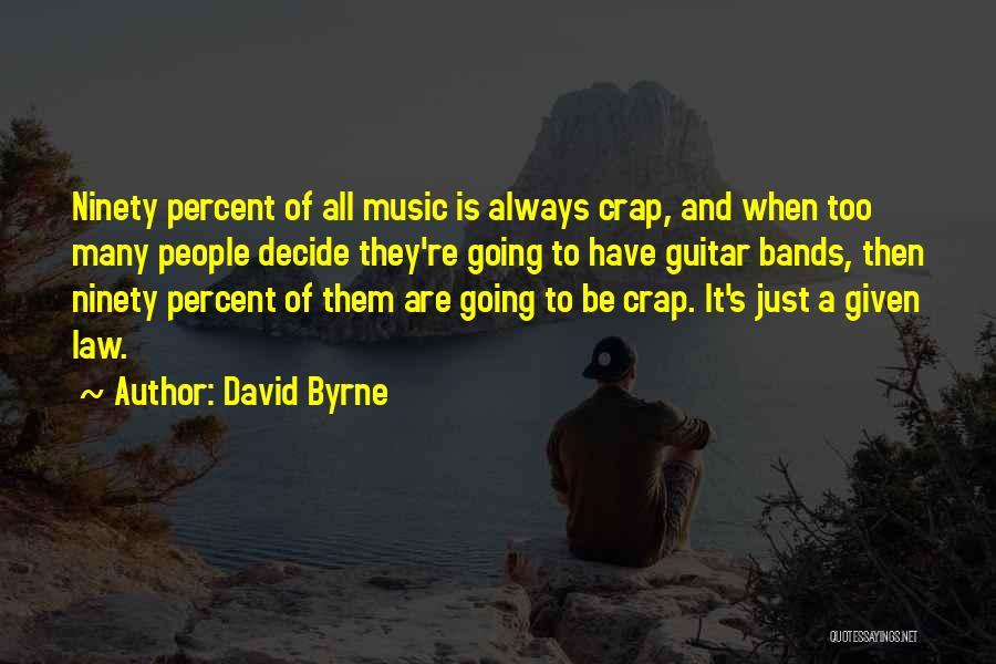Music Bands Quotes By David Byrne