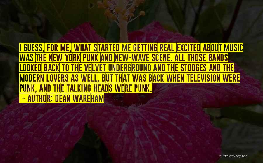 Music Bands Quotes By Dean Wareham