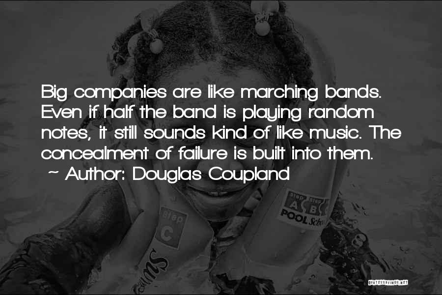 Music Bands Quotes By Douglas Coupland