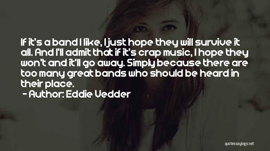 Music Bands Quotes By Eddie Vedder