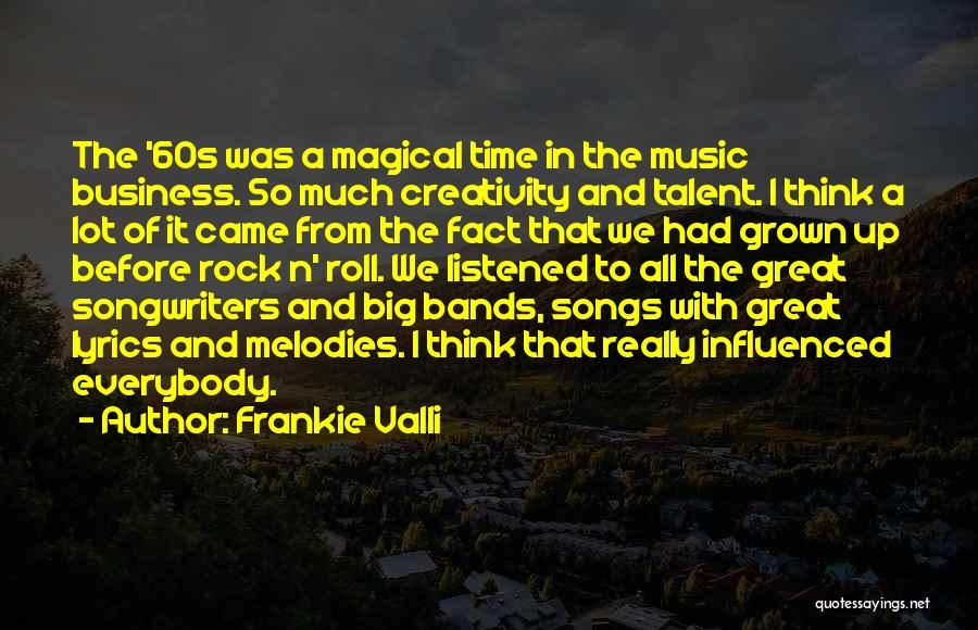Music Bands Quotes By Frankie Valli