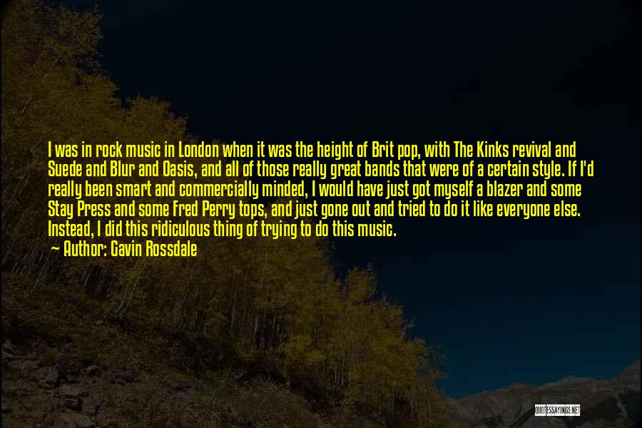 Music Bands Quotes By Gavin Rossdale