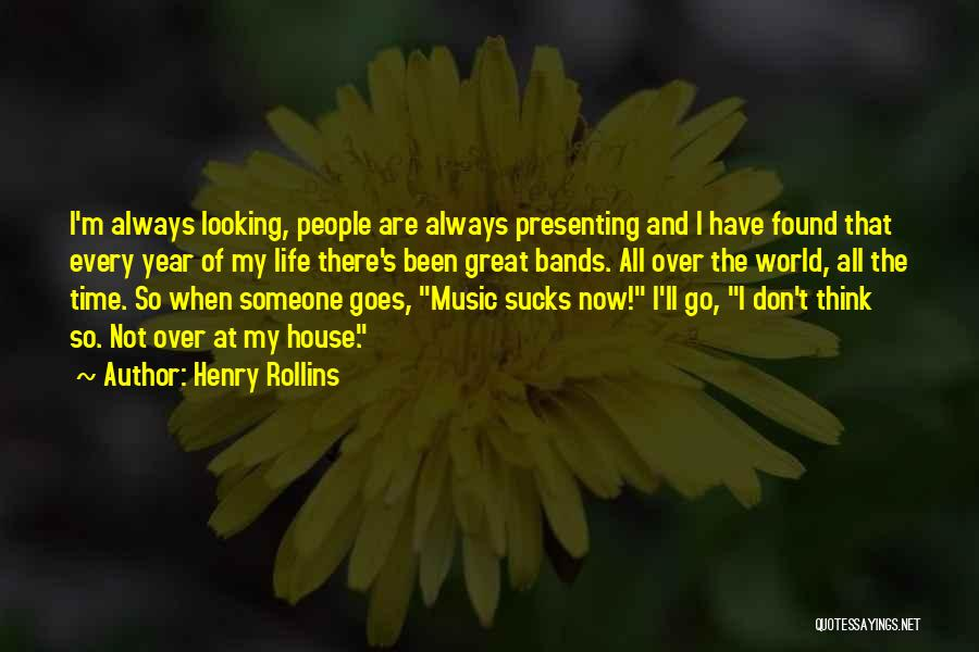 Music Bands Quotes By Henry Rollins