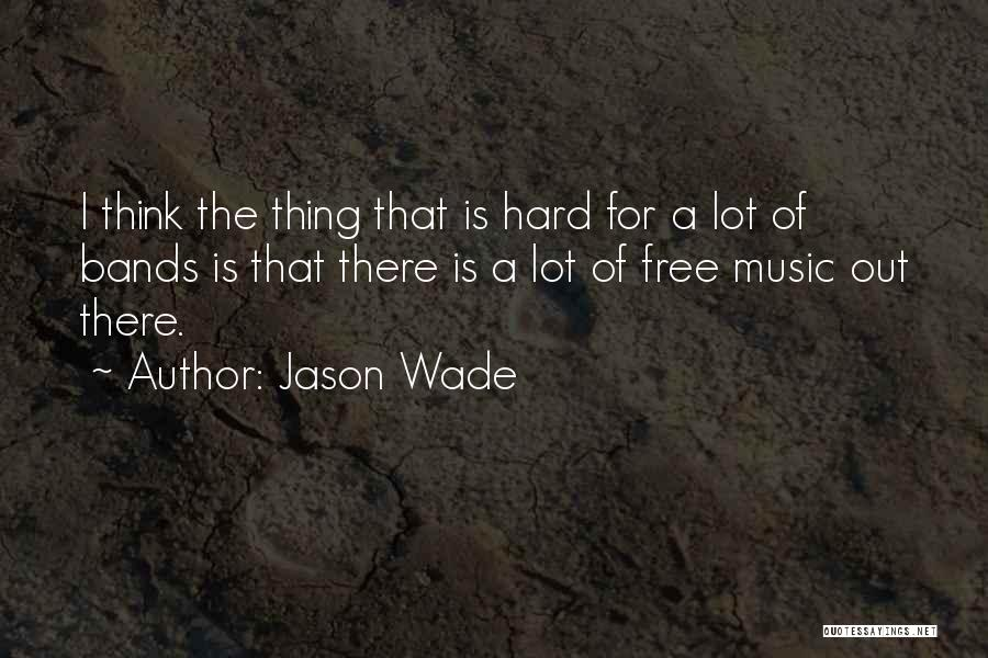 Music Bands Quotes By Jason Wade