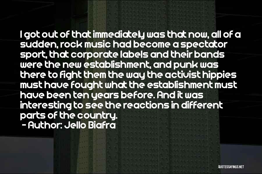 Music Bands Quotes By Jello Biafra