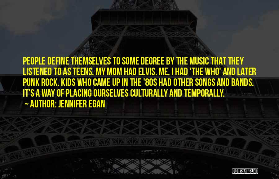 Music Bands Quotes By Jennifer Egan