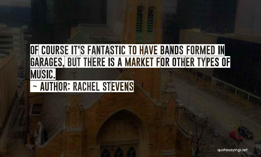 Music Bands Quotes By Rachel Stevens