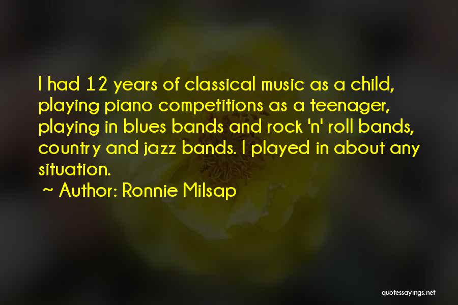 Music Bands Quotes By Ronnie Milsap