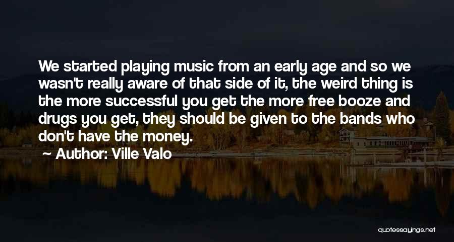 Music Bands Quotes By Ville Valo