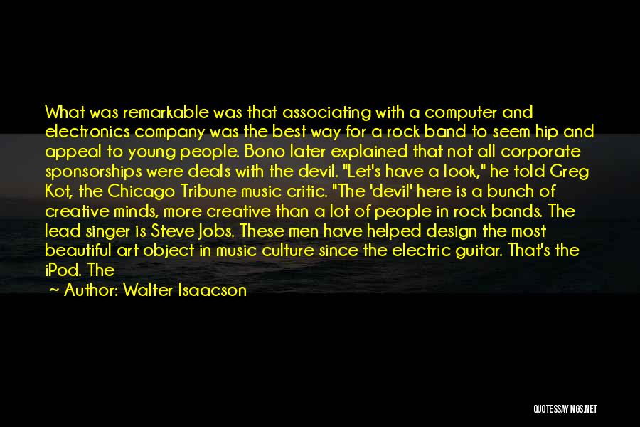 Music Bands Quotes By Walter Isaacson