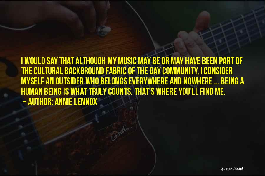 Music Being Everywhere Quotes By Annie Lennox