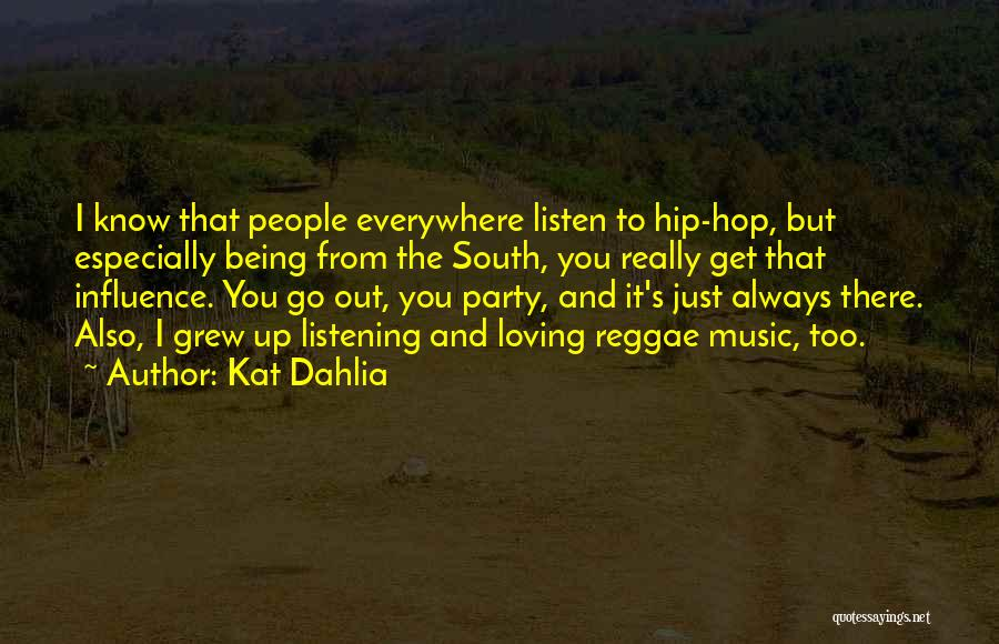 Music Being Everywhere Quotes By Kat Dahlia