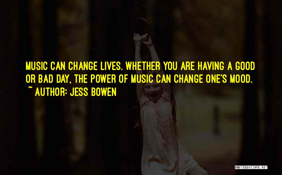 Music Change The Mood Quotes By Jess Bowen