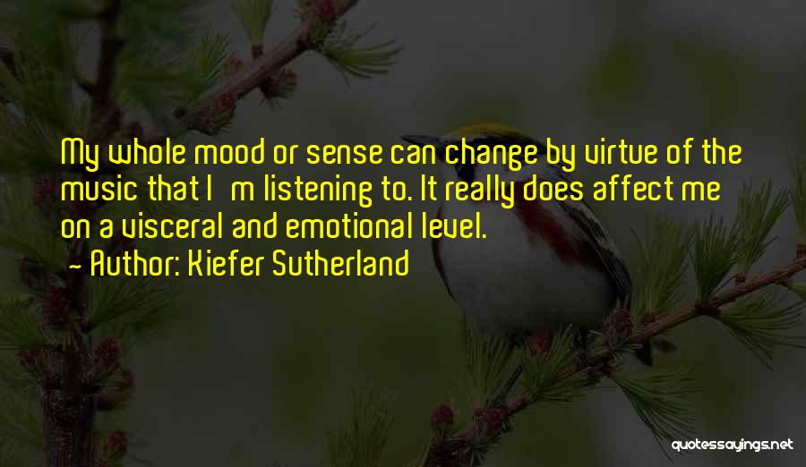 Music Change The Mood Quotes By Kiefer Sutherland