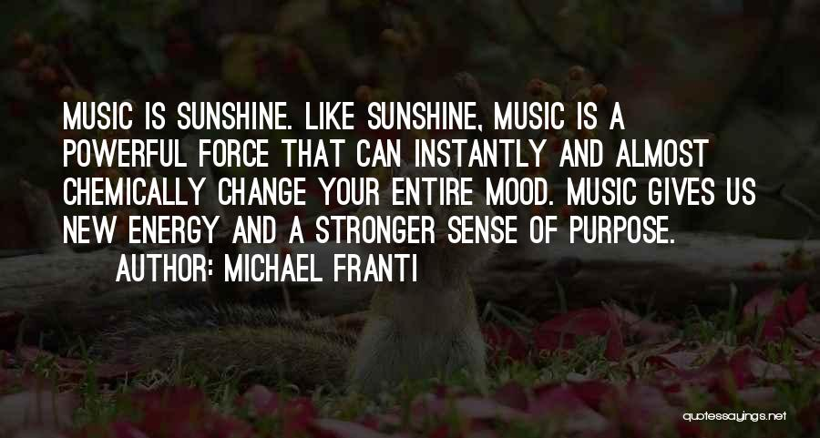 Music Change The Mood Quotes By Michael Franti