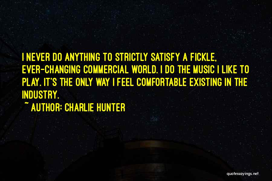 Music Changing The World Quotes By Charlie Hunter