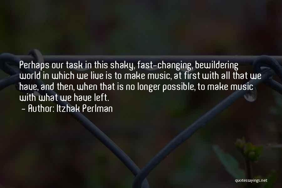 Music Changing The World Quotes By Itzhak Perlman