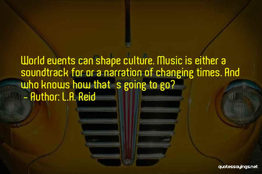 Music Changing The World Quotes By L.A. Reid