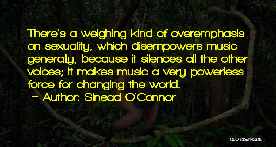 Music Changing The World Quotes By Sinead O'Connor