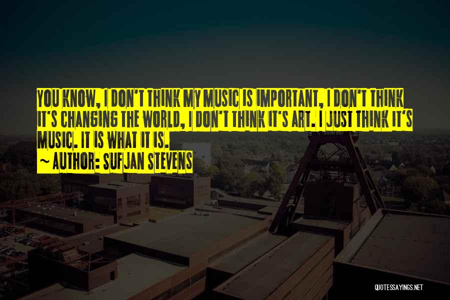 Music Changing The World Quotes By Sufjan Stevens