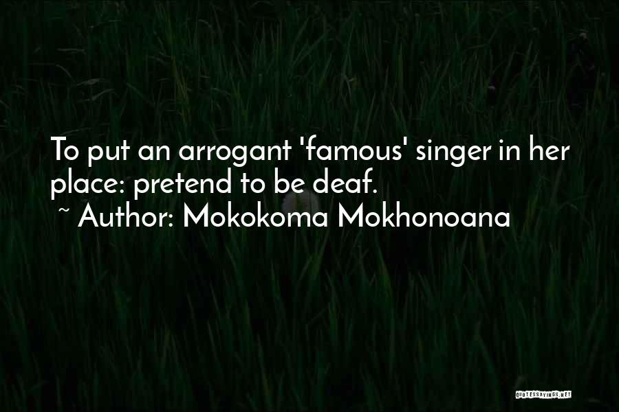 Music From Famous Singers Quotes By Mokokoma Mokhonoana