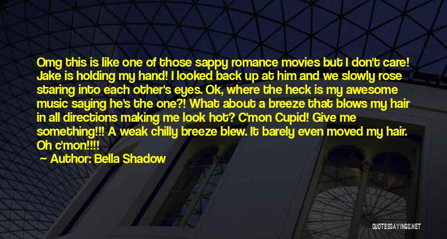 Music In Movies Quotes By Bella Shadow