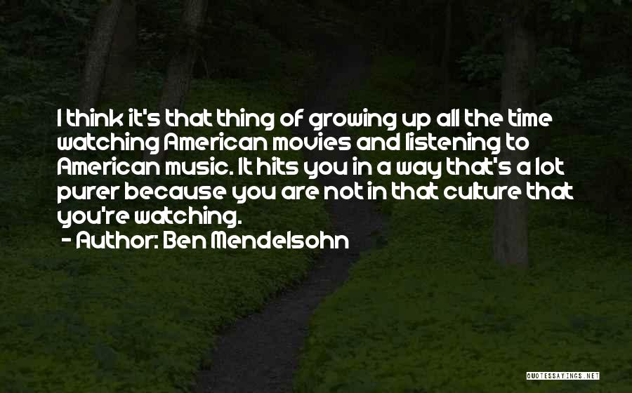 Music In Movies Quotes By Ben Mendelsohn
