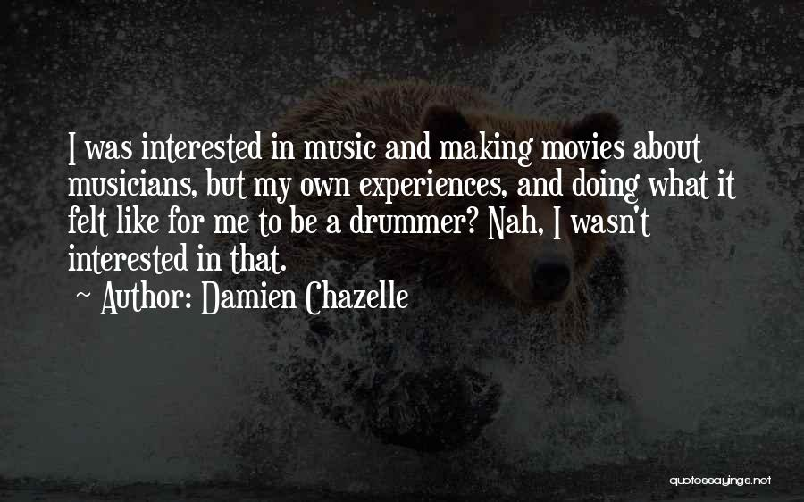 Music In Movies Quotes By Damien Chazelle
