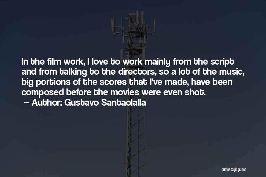 Music In Movies Quotes By Gustavo Santaolalla