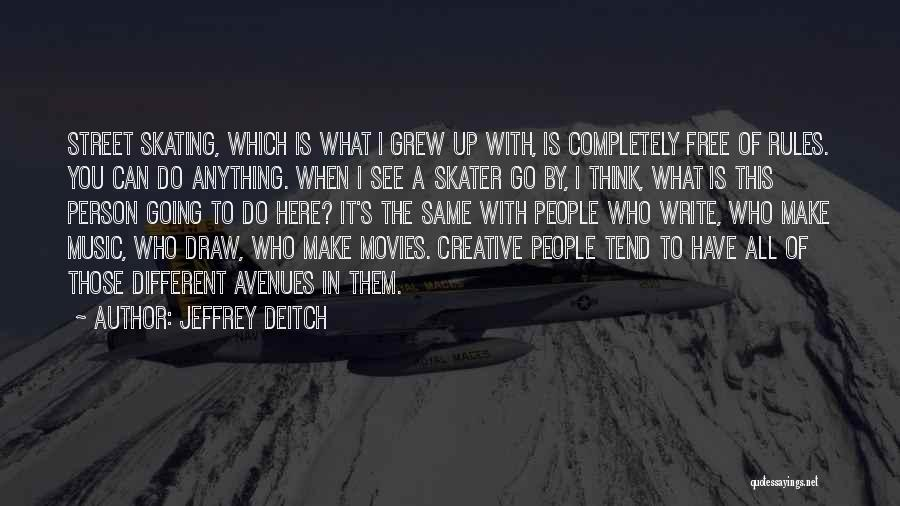 Music In Movies Quotes By Jeffrey Deitch