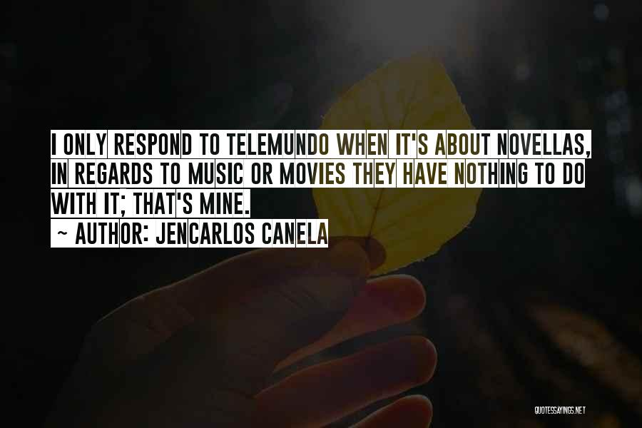 Music In Movies Quotes By Jencarlos Canela