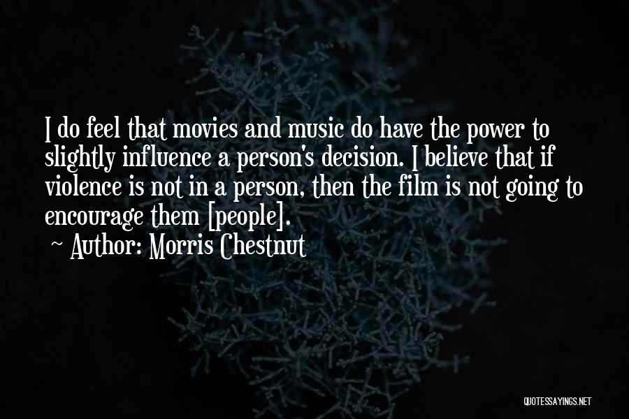 Music In Movies Quotes By Morris Chestnut