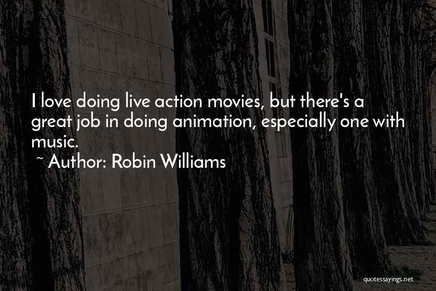 Music In Movies Quotes By Robin Williams